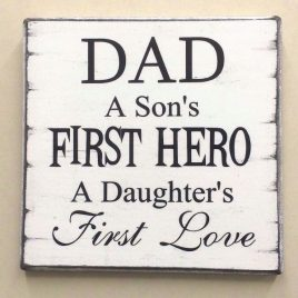 Father-Sign-2-Dad-A-Sons-First-Hero-A-Daughters-First-Love