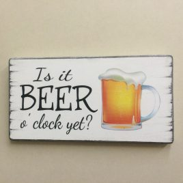 House-Sign-15-Is-It-Beer-O-Clock-Yet-Beer-In-Glass-Image