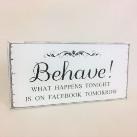 Behave! What Happens Tonight Is On Facebook Tomorrow