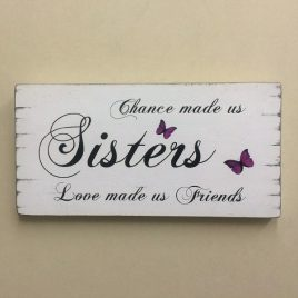Chance Made Us Sisters Love Made Us Friends
