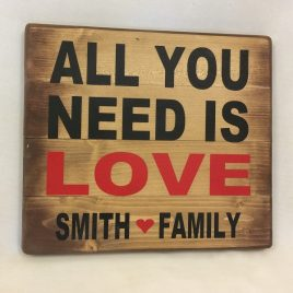 All You Need Is Love Personalised Wooden Sign