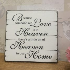 Because Someone We Love Is In Heaven Remembrance Sign