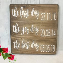 the first day yes day best day rustic wooden wedding sign