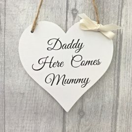 Daddy Here Comes Mummy Wedding Sign