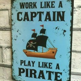 Work Like A Captain Play Like A Pirate Retro Vintage Tin Sign